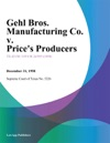Gehl Bros Manufacturing Co V Prices Producers