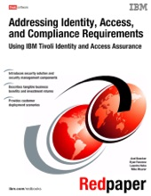 Addressing Identity, Access and Compliance Requirements using IBM Tivoli Identity and Access Assurance