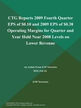 CTG Reports 2009 Fourth Quarter EPS of $0.10 and 2009 EPS of $0.38 Operating Margins for Quarter and Year Hold Near 2008 Levels on Lower Revenue