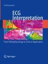 ECG Interpretation From Pathophysiology To Clinical Application