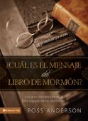 ¿Cuál es el mensaje del Libro de Mormón?