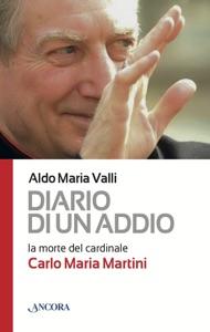 Diario di un addio. La morte del cardinale Carlo Maria Martini Book Cover