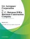 Ltv Aerospace Corporation V C C Bateman DBA Bateman Construction Company