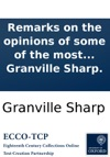 Remarks On The Opinions Of Some Of The Most Celebrated Writers On Crown Law Respecting The Due Distinction Between Manslaughter And Murder  With A Prefatory Address To The Reader  By Granville Sharp