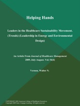 Helping Hands: Leaders In The Healthcare Sustainability Movement (Trends) (Leadership In Energy And Environmental Design)