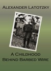 A Childhood Behind Barbed Wire