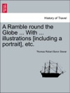 A Ramble Round The Globe  With  Illustrations Including A Portrait Etc