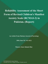 RELIABILITY ASSESSMENT OF THE SHORT FORM OF REVISED CHILDREN'S MANIFEST ANXIETY SCALE (RCMAS-2) IN Pakistan (Report)