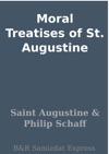 Moral Treatises Of St Augustine