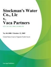 Stockmans Water Co., LLC V. Vaca Partners, L.P.