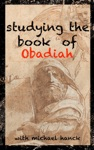 Studying The Book Of Obadiah One Of The Twelve Prophets
