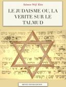 Le judaïsme ou, la vérité sur le talmud