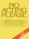 No Acting Please