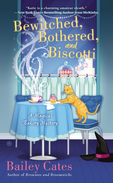 Bewitched, Bothered, and Biscotti - Bailey Cates book cover