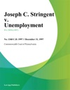 Joseph C Stringent V Unemployment