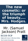 The New Cosmetic Or The Triumph Of Beauty A Comedy By C Melmonth Esq Inscribed To Mrs Hodges
