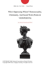 Who's Oppressing Whom? Homosexuality, Christianity, And Social Work (Points & VIEWPOINTS)