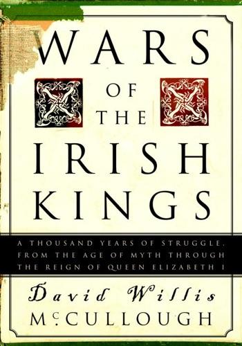 David W. McCullough - Wars of the Irish Kings