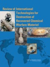 Review Of International Technologies For Destruction Of Recovered Chemical Warfare Materiel