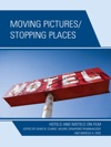 Moving PicturesStopping Places