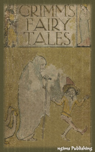 The Brothers Grimm, Arthur Rackham, Edgar Taylor & Marian Edwardes - Grimms' Fairy Tales (Illustrated + FREE audiobook download link)