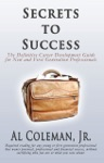 Secrets To Success The Definitive Career Development Guide For New And First Generation Professionals