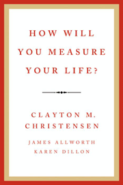How Will You Measure Your Life? book