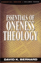 Essentials Of Oneness Theology