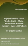 High Secondary School Grades 9  10  Math  Rational And Irrational Numbers  Ages 14-16 EBook