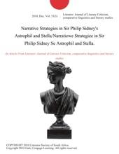 Narrative Strategies in Sir Philip Sidney's Astrophil and Stella/Narratiewe Strategiee in Sir Philip Sidney Se Astrophil and Stella.