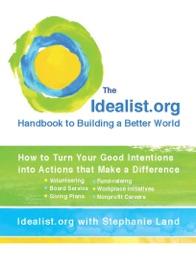 The Idealist Org Handbook To Building A Better World