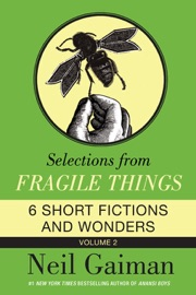 Selections From Fragile Things Volume Two