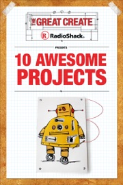 RadioShack Presents 10 Awesome Projects read online