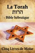 La Torah (Bible Hébraïque)