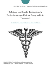 Substance Use-Disorder Treatment And A Decline In Attempted Suicide During And After Treatment *.