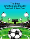 The Best Sheffield Wednesday Football Jokes Ever