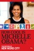 How Cool Is Michelle Obama?