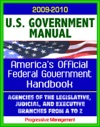 United States Government Manual Americas Official Government Handbook - Agencies Of The Legislative Judicial And Executive Branches