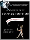 Johnny One-Eye A Tale Of The American Revolution