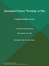 Aboriginal Women 'Working' at Play: Canadian Insights (Essay)