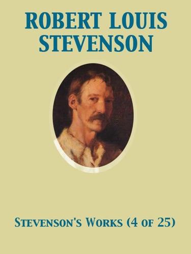 Robert Louis Stevenson & Andrew Lang - The Works of Robert Louis Stevenson - Swanston Edition Vol. 4 (of 25)