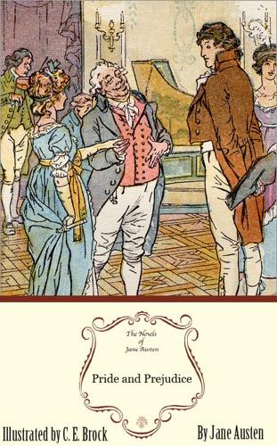 Jane Austen - Pride and Prejudice: The Illustrated Edition