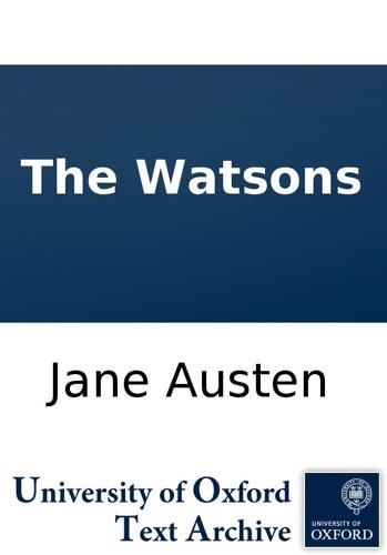 Jane Austen - The Watsons