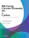 Bill George Chrysler-Plymouth Inc V Carlton