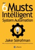 The 6 Musts Of Intelligent System Automation
