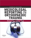 Medicolegal Reporting In Orthopaedic Trauma E-Book