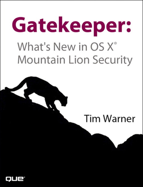 Gatekeeper: What's New in OS X® Mountain Lion Security