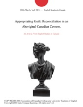 Appropriating Guilt: Reconciliation in an Aboriginal Canadian Context.