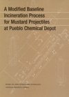 A Modified Baseline Incineration Process For Mustard Projectiles At Pueblo Chemical Depot