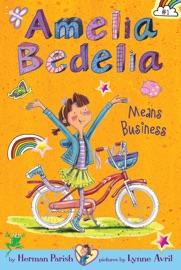 Amelia Bedelia Chapter Book 1 Amelia Bedelia Means Business